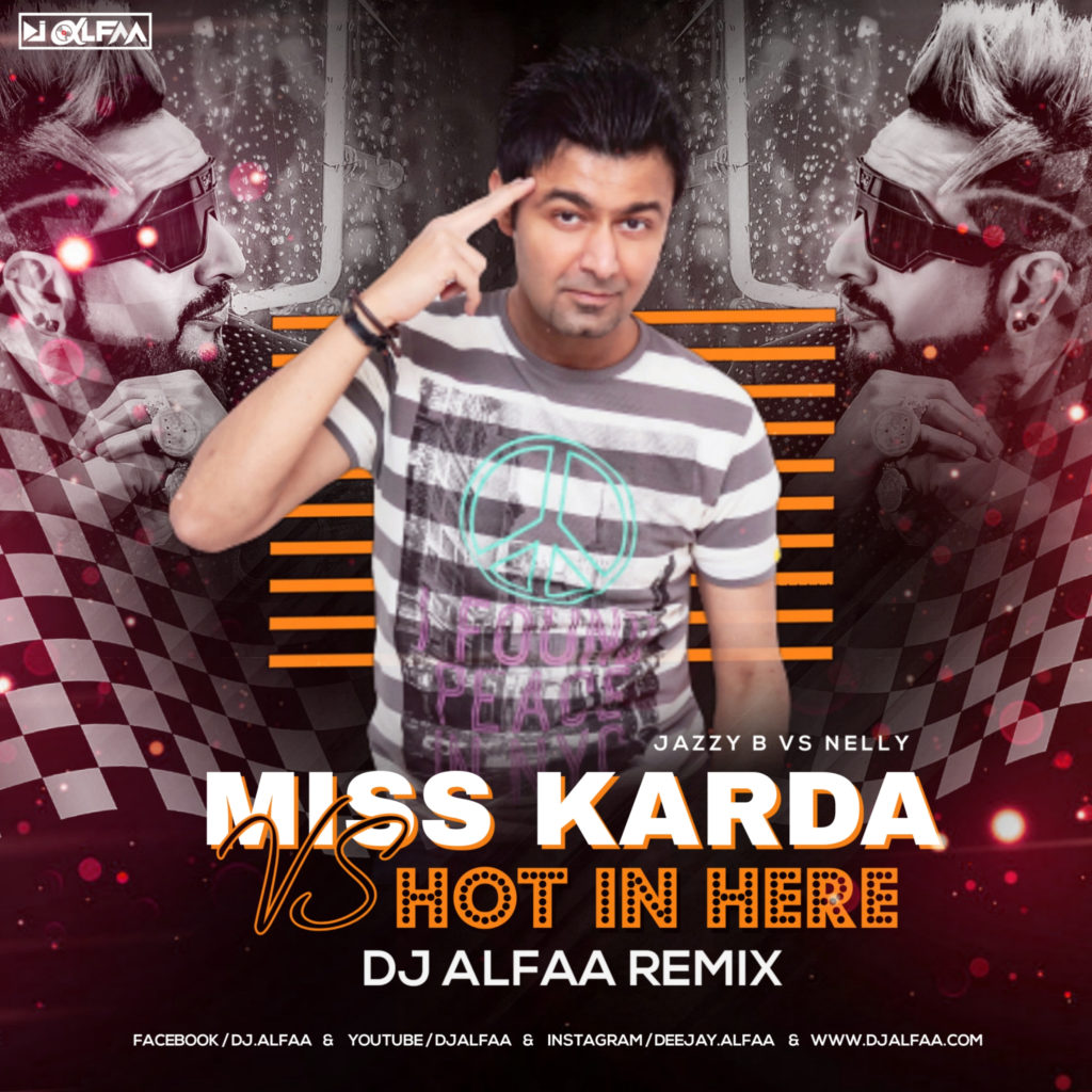 08 - Miss Karda vs Its Getting Hot in Here (Jazzy B vs Nelly) - DJ Alfaa
