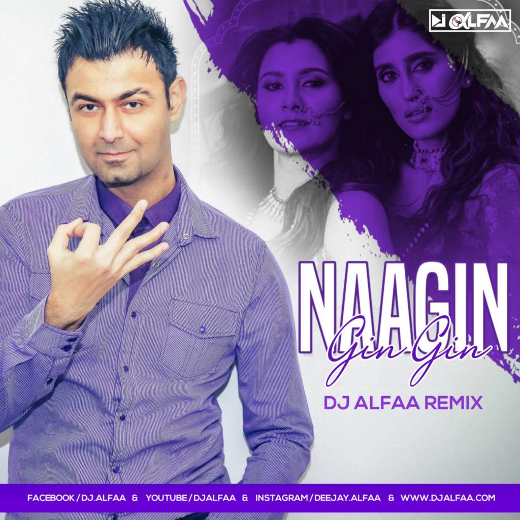 Naagin Gin Gin (Vayu, Aastha Gill, Akasa, Puri) - DJ Alfaa Remix